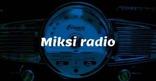 Miksi radio?