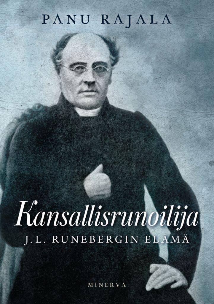 Kansallisrunoilija Johan Ludvig Runeberg eli poikkeuksellisen antoisan, sisällökkään ja hyvän elämän. Torstaina 2. huhtikuuta ilmestyy elämäkerta, jonka on tehnyt kirjailija-tutkija Panu Rajala. (Kuva: Minerva)